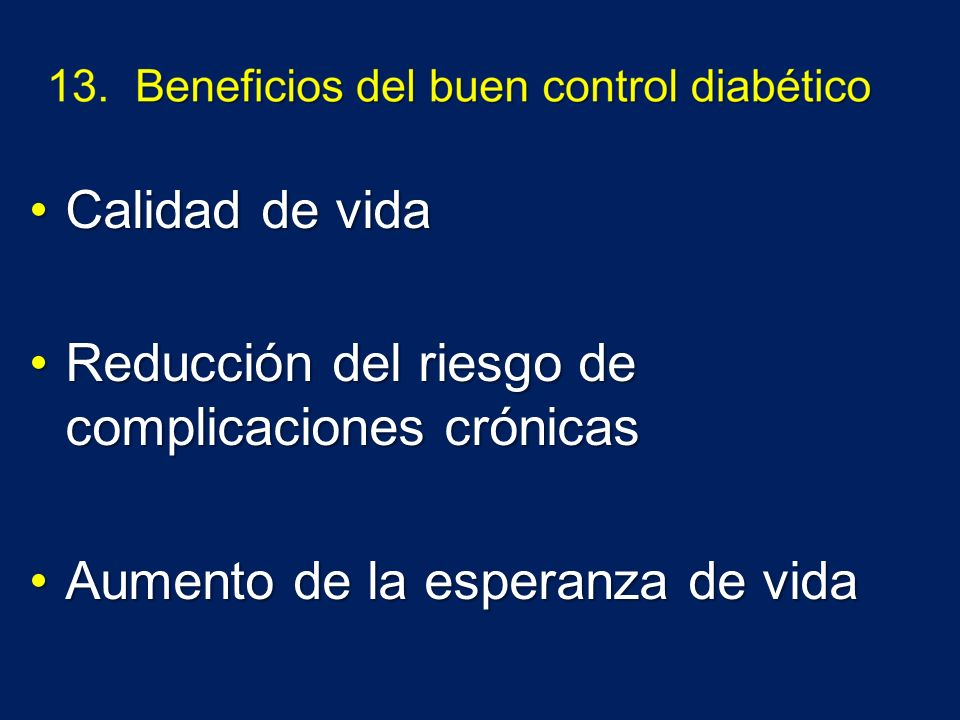 Calidad de vida Reducción del riesgo de complicaciones crónicas Aumento de la esperanza de vida
