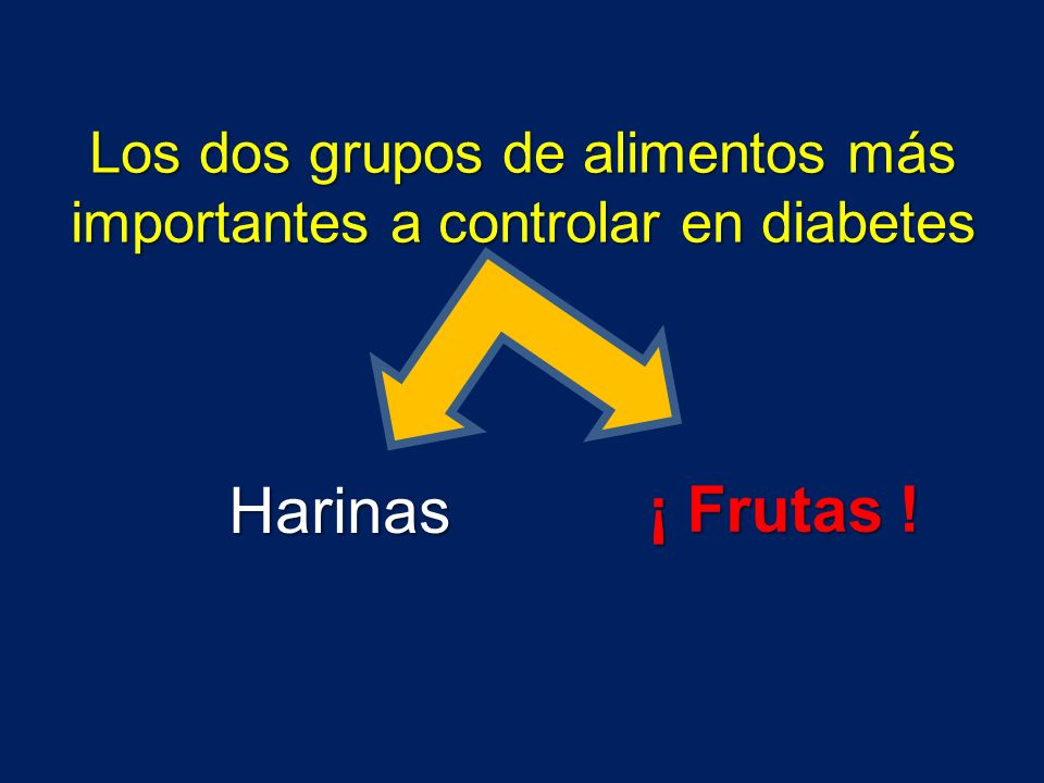 Los dos grupos de alimentos más importantes a controlar en diabetes