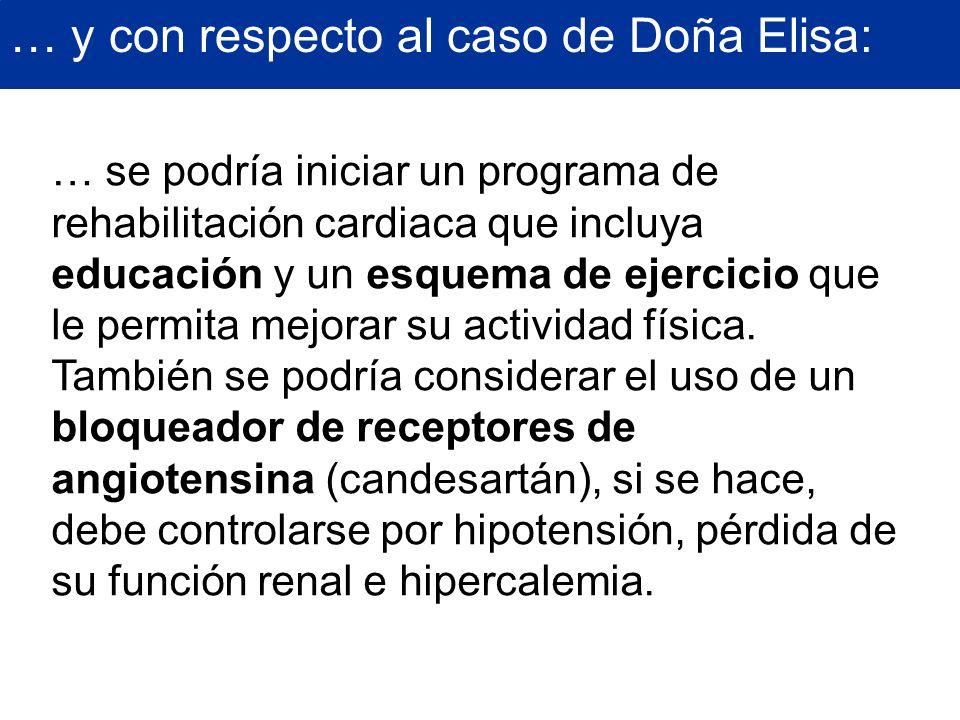 … y con respecto al caso de Doña Elisa: