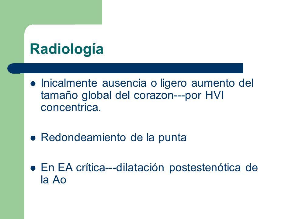 Radiología Inicalmente ausencia o ligero aumento del tamaño global del corazon---por HVI concentrica.