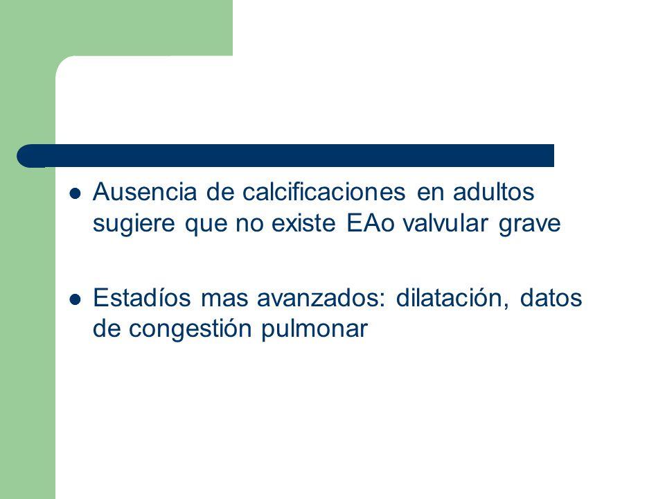 Ausencia de calcificaciones en adultos sugiere que no existe EAo valvular grave