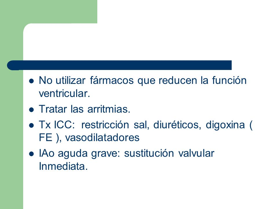 No utilizar fármacos que reducen la función ventricular.