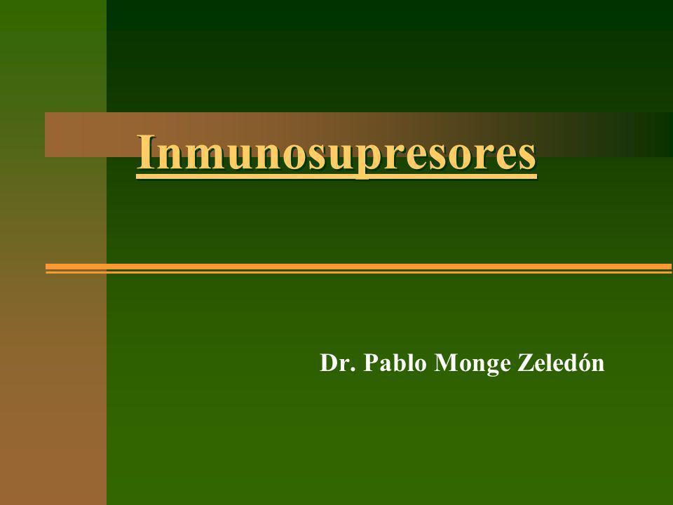 Inmunosupresores Dr. Pablo Monge Zeledón