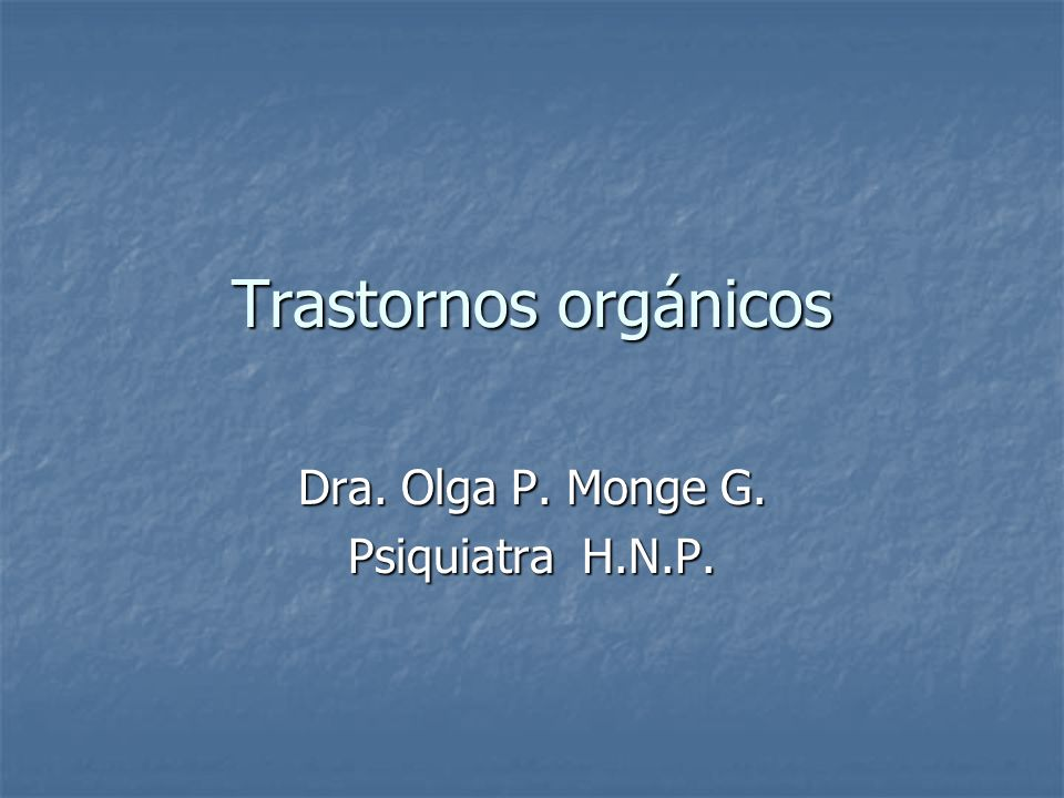 Dra. Olga P. Monge G. Psiquiatra H.N.P.