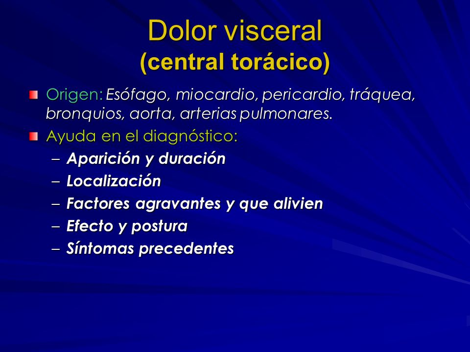 Dolor visceral (central torácico)