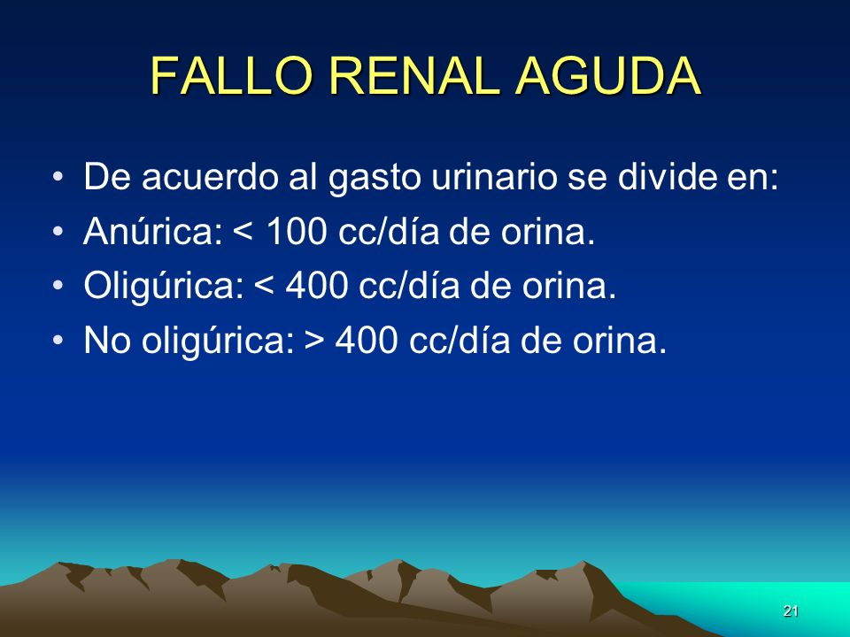 FALLO RENAL AGUDA De acuerdo al gasto urinario se divide en: