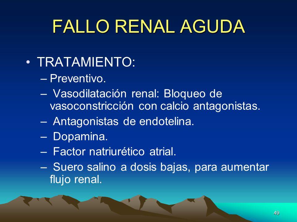 FALLO RENAL AGUDA TRATAMIENTO: Preventivo.