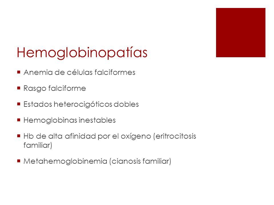 Hemoglobinopatías Anemia de células falciformes Rasgo falciforme