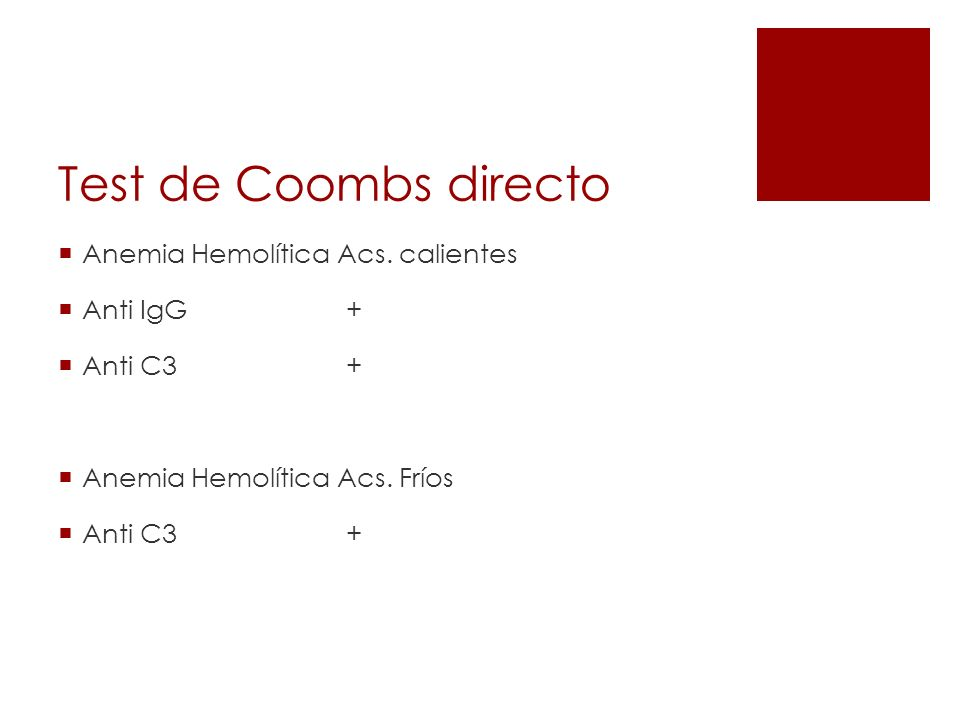Test de Coombs directo Anemia Hemolítica Acs. calientes Anti IgG +