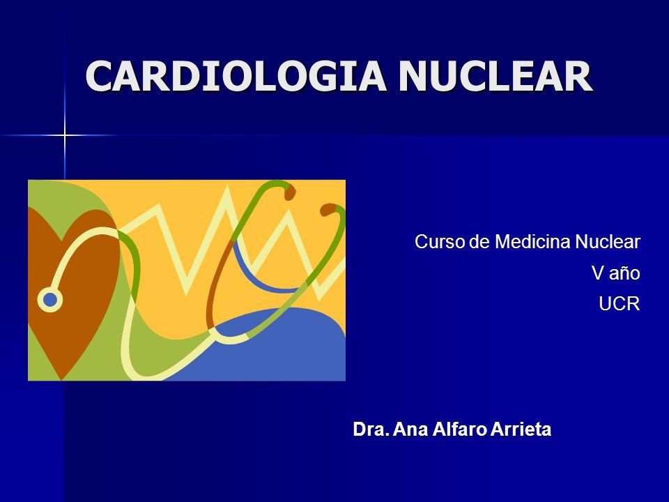 CARDIOLOGIA NUCLEAR Curso de Medicina Nuclear V año UCR