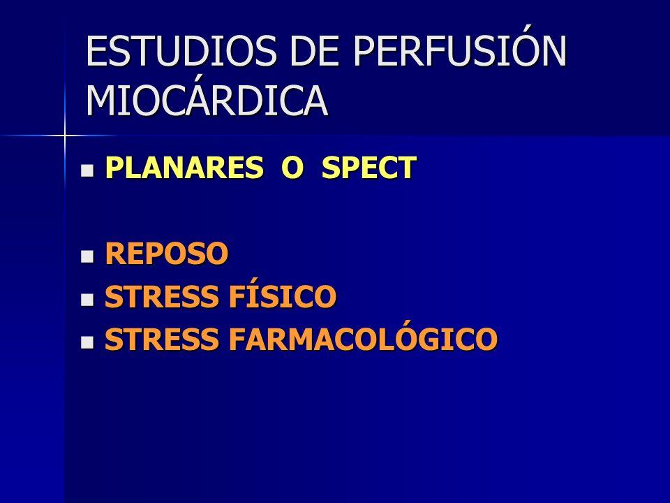 ESTUDIOS DE PERFUSIÓN MIOCÁRDICA