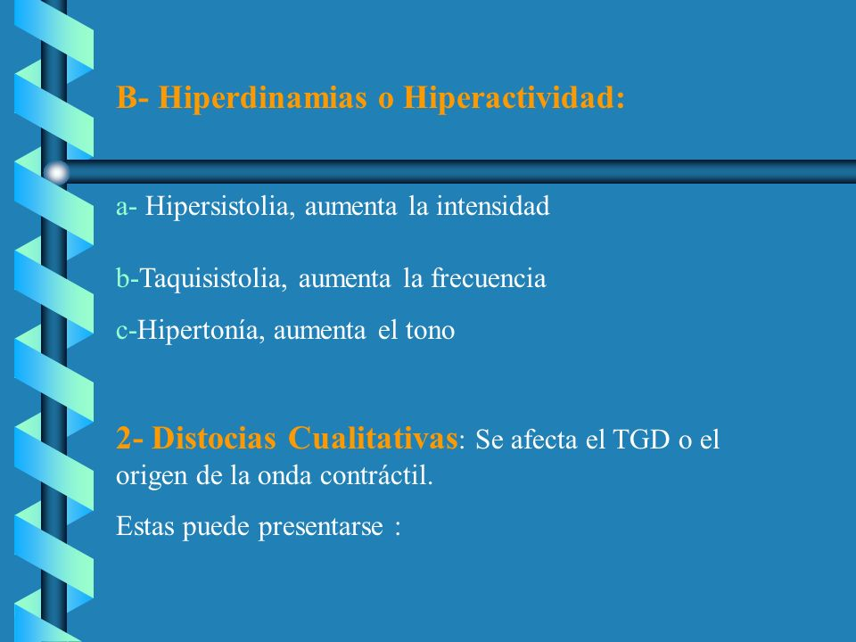 B- Hiperdinamias o Hiperactividad: