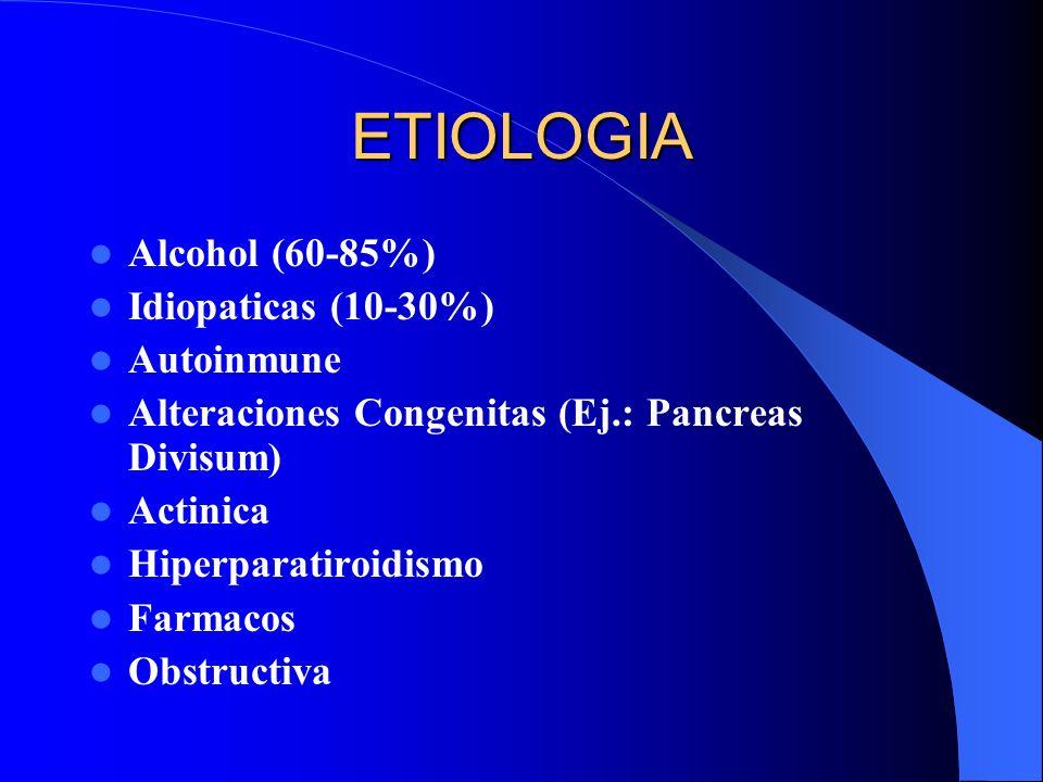 ETIOLOGIA Alcohol (60-85%) Idiopaticas (10-30%) Autoinmune