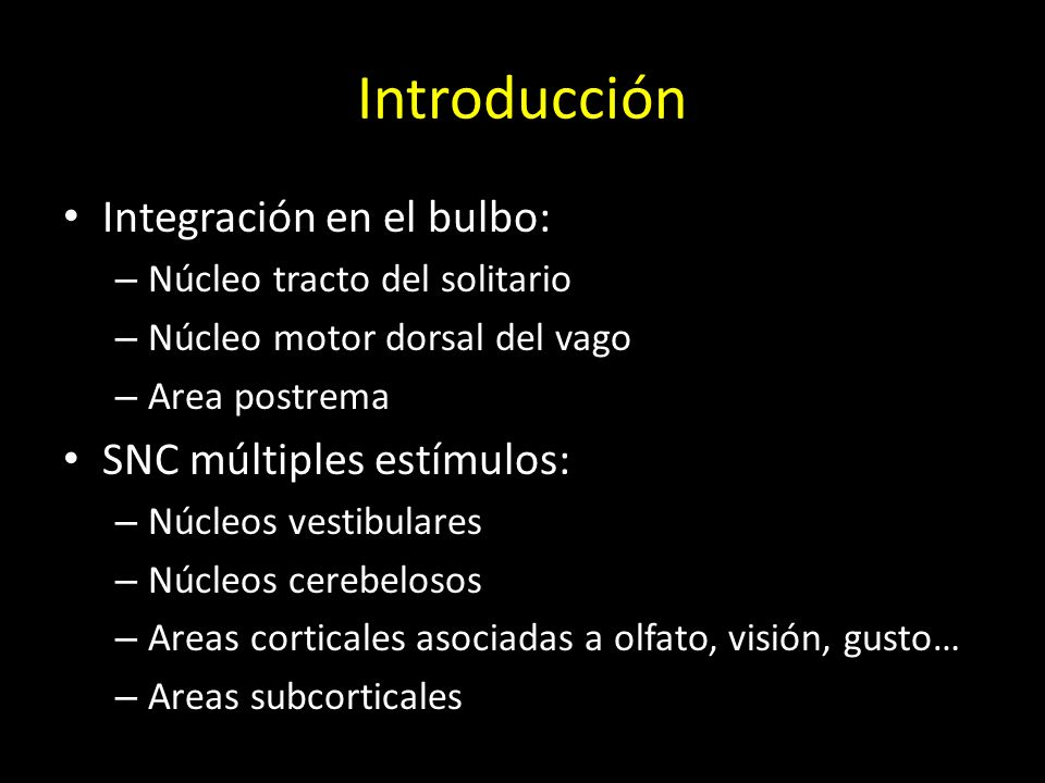 Introducción Integración en el bulbo: SNC múltiples estímulos: