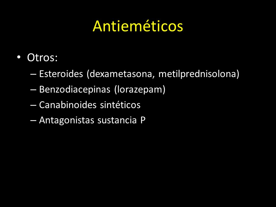 Antieméticos Otros: Esteroides (dexametasona, metilprednisolona)