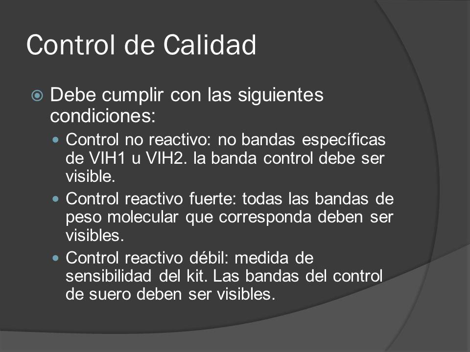 Control de Calidad Debe cumplir con las siguientes condiciones: