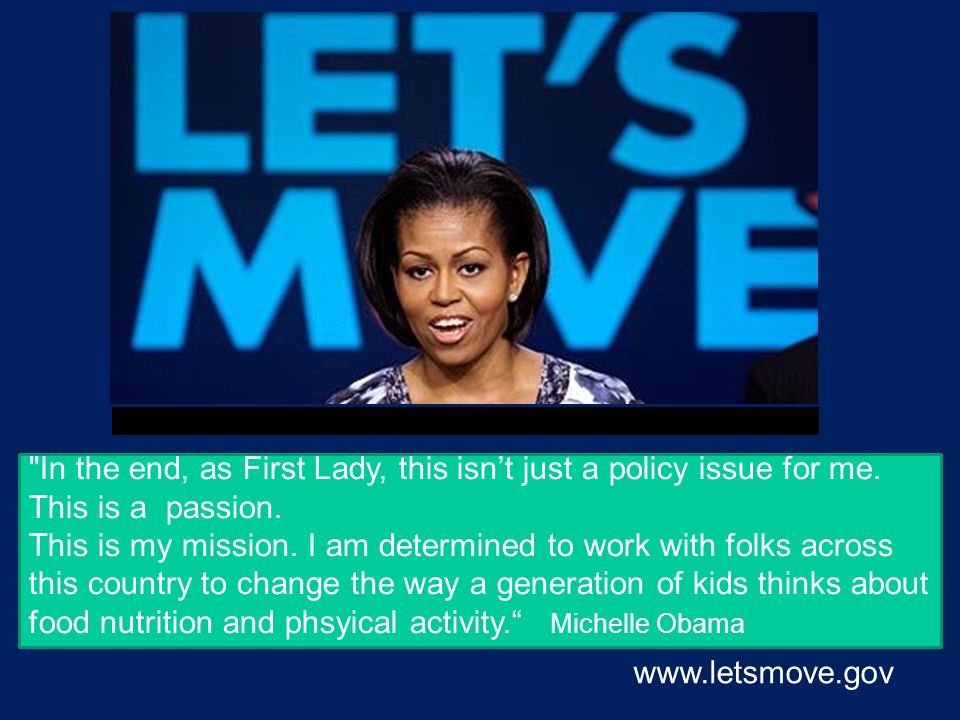 In the end, as First Lady, this isn't just a policy issue for me