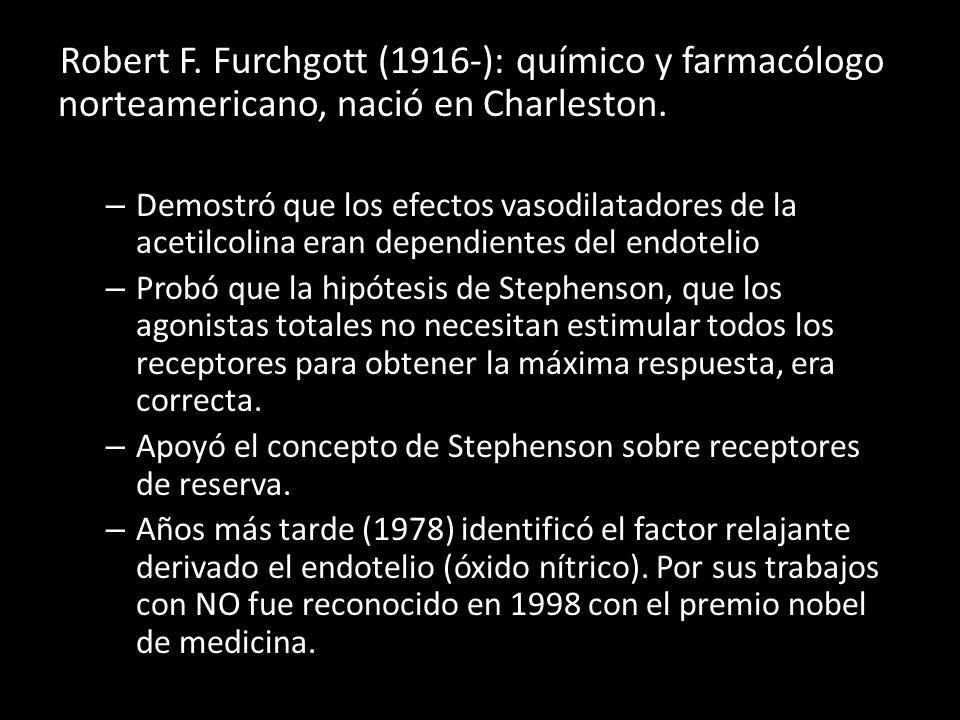 Robert F. Furchgott (1916-): químico y farmacólogo norteamericano, nació en Charleston.