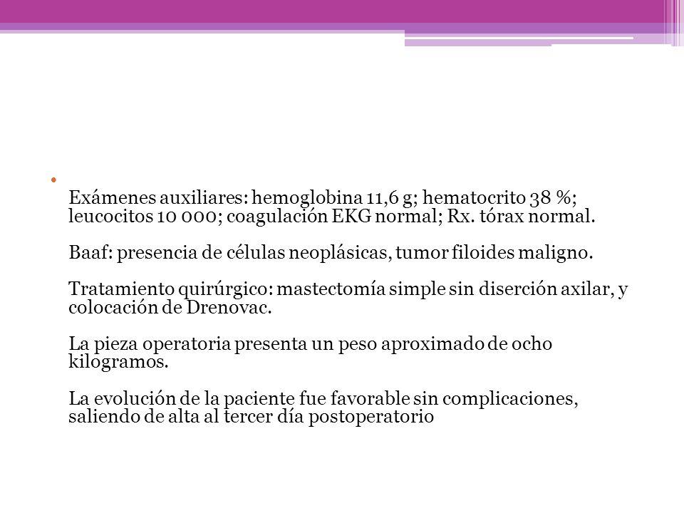 Exámenes auxiliares: hemoglobina 11,6 g; hematocrito 38 %; leucocitos 10 000; coagulación EKG normal; Rx.