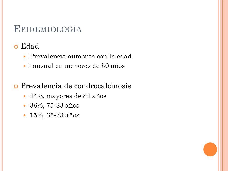 Epidemiología Edad Prevalencia de condrocalcinosis