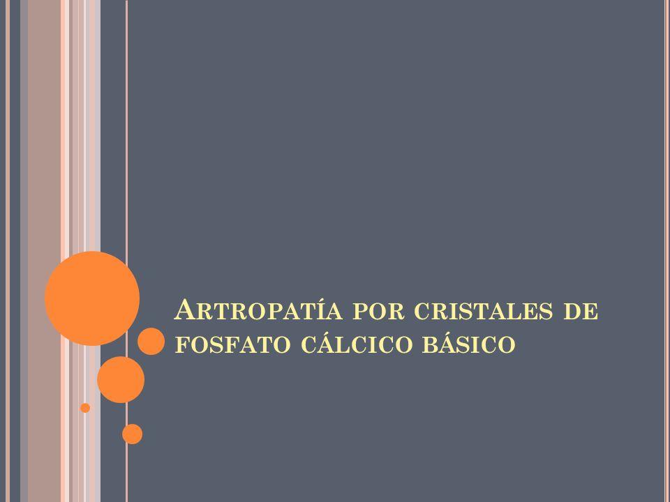 Artropatía por cristales de fosfato cálcico básico