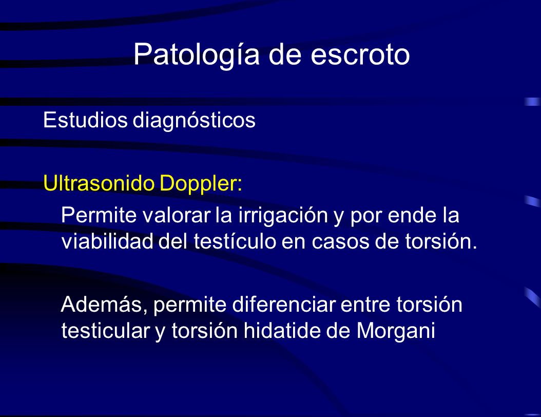 Patología de escroto Estudios diagnósticos Ultrasonido Doppler: