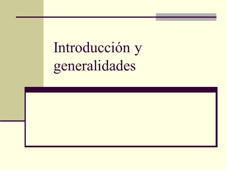 Introducción y generalidades