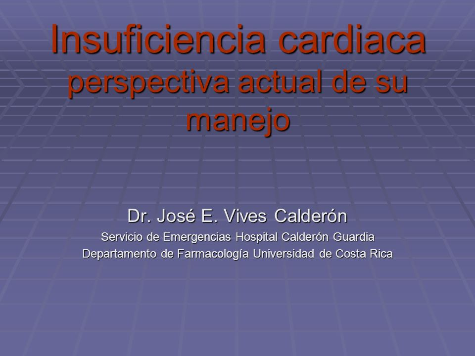 Insuficiencia cardiaca perspectiva actual de su manejo