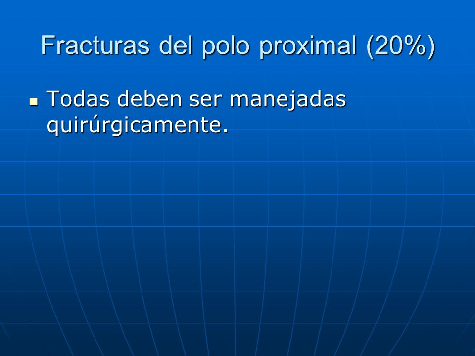 Fracturas del polo proximal (20%)
