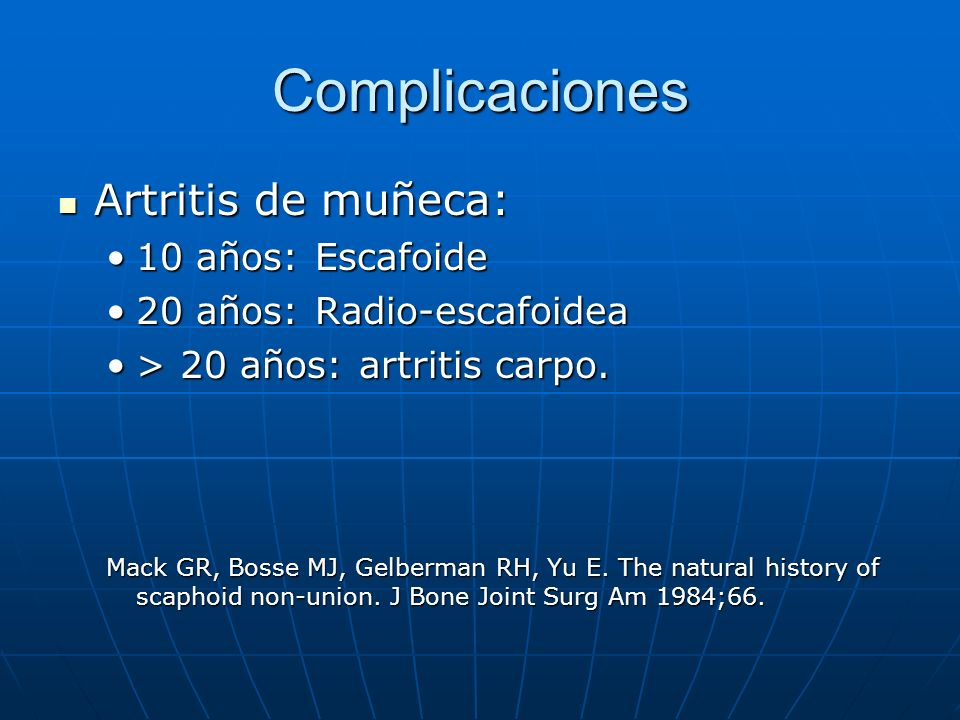 Complicaciones Artritis de muñeca: 10 años: Escafoide