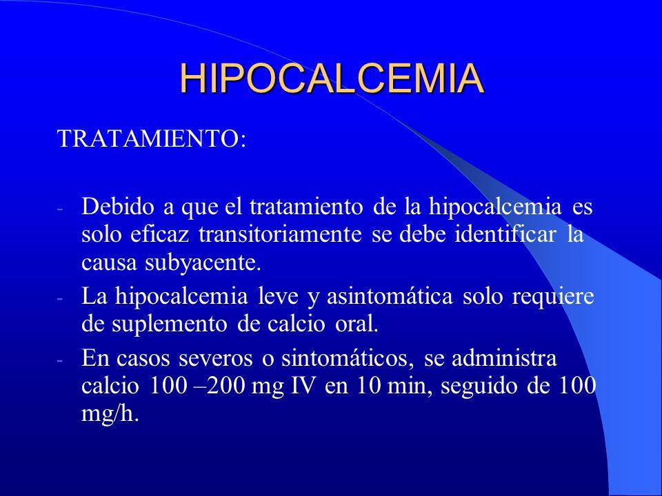HIPOCALCEMIA TRATAMIENTO: