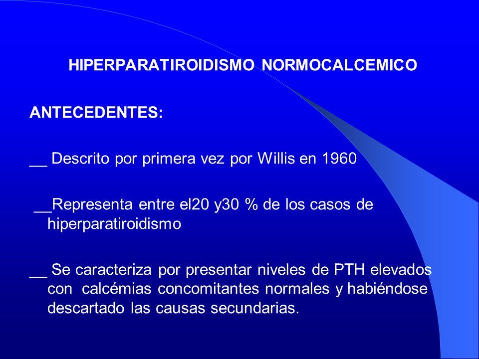 HIPERPARATIROIDISMO NORMOCALCEMICO