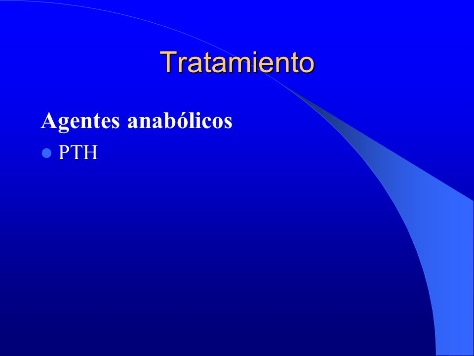 Tratamiento Agentes anabólicos PTH
