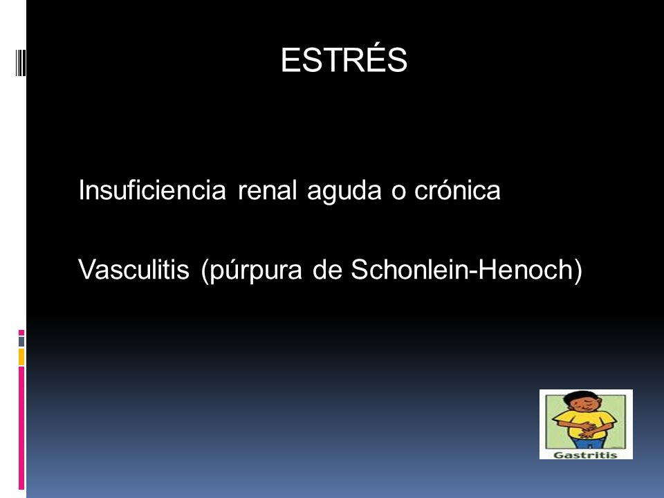 ESTRÉS Insuficiencia renal aguda o crónica