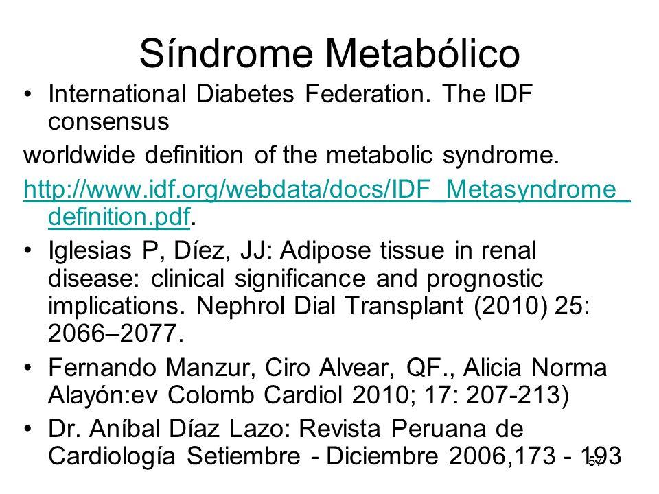 Síndrome MetabólicoInternational Diabetes Federation. The IDF consensus. worldwide definition of the metabolic syndrome.