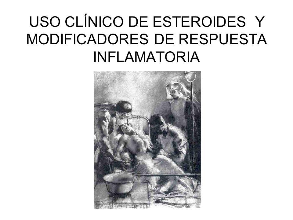 USO CLÍNICO DE ESTEROIDES Y MODIFICADORES DE RESPUESTA INFLAMATORIA