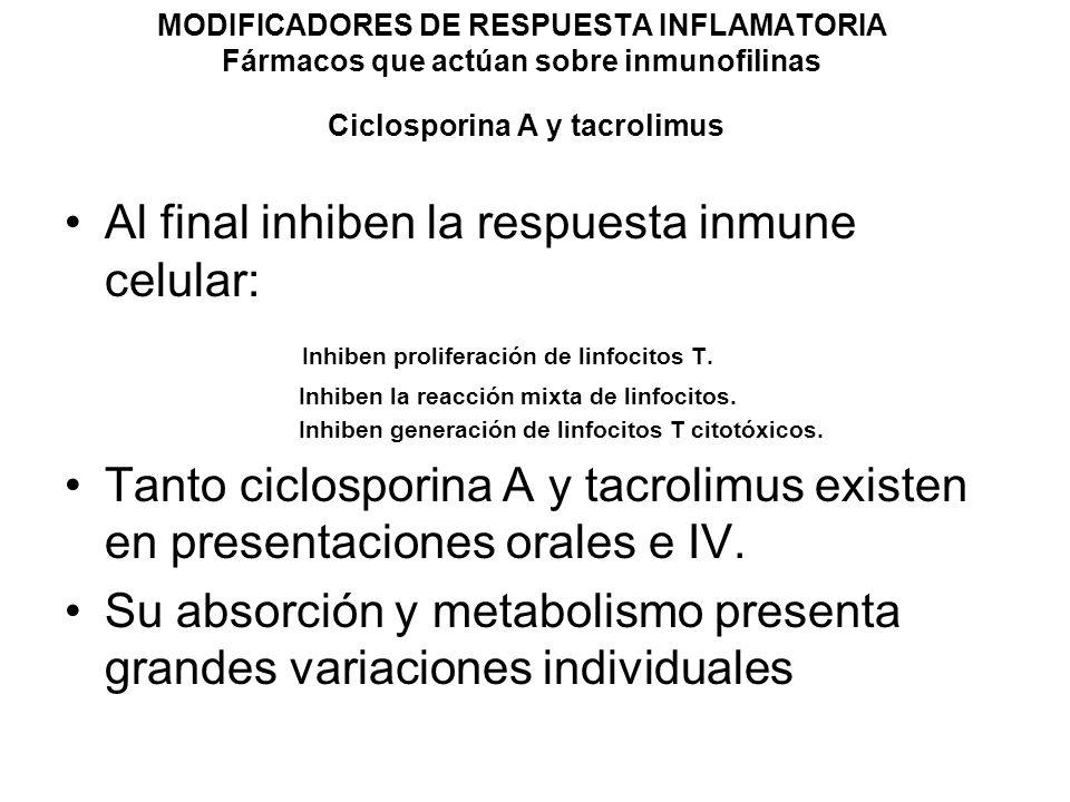 Al final inhiben la respuesta inmune celular: