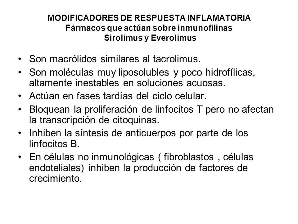 Son macrólidos similares al tacrolimus.