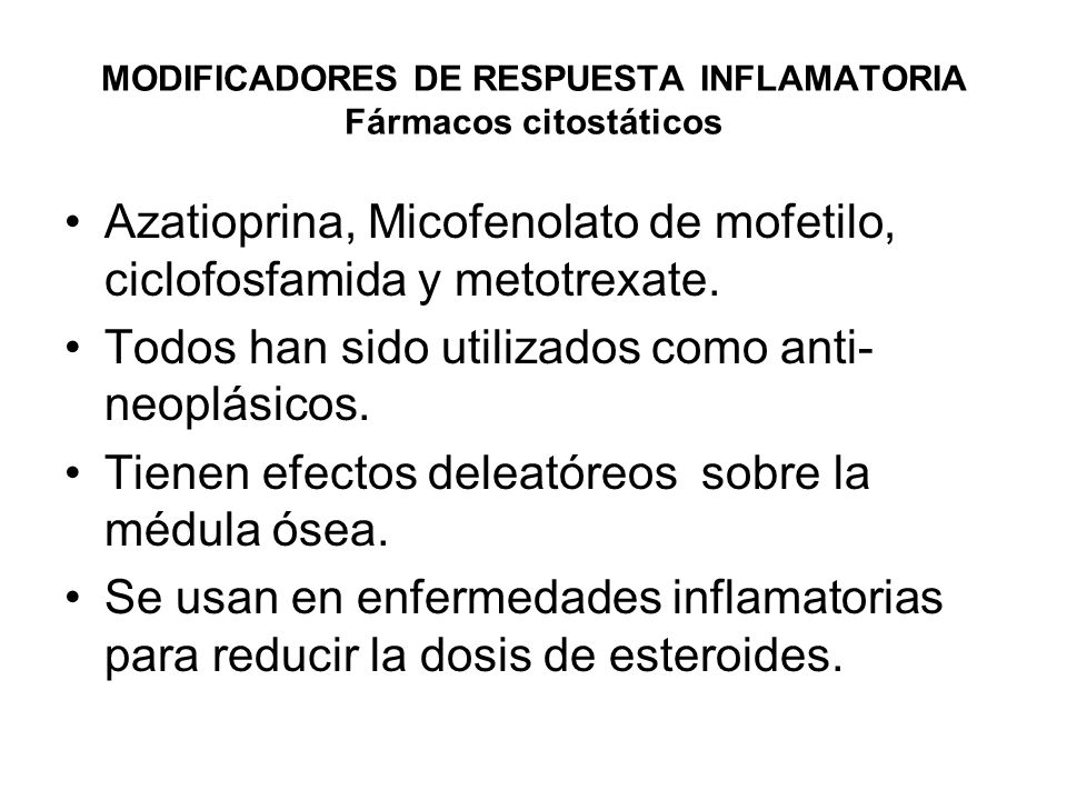 MODIFICADORES DE RESPUESTA INFLAMATORIA Fármacos citostáticos