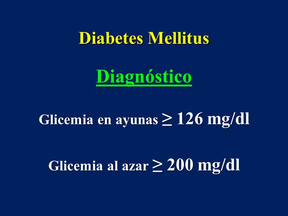 Glicemia en ayunas ≥ 126 mg/dl Glicemia al azar ≥ 200 mg/dl