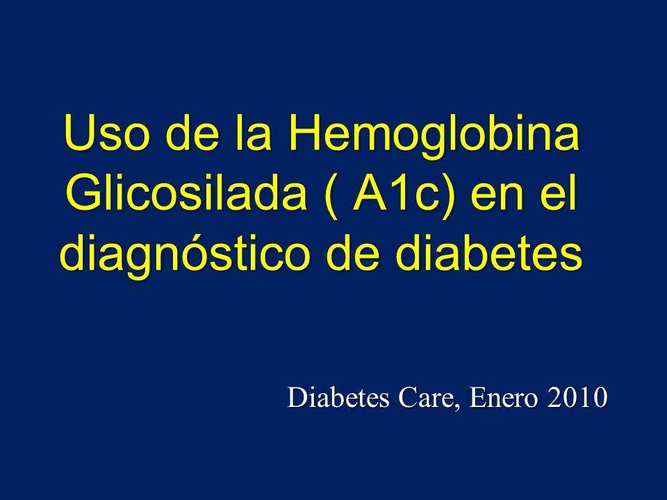 Uso de la Hemoglobina Glicosilada ( A1c) en el diagnóstico de diabetes