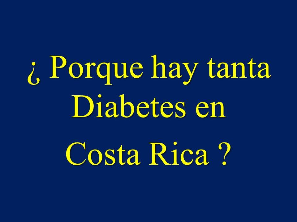 ¿ Porque hay tanta Diabetes en Costa Rica