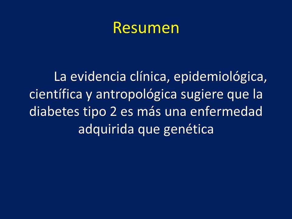 Resumen La evidencia clínica, epidemiológica, científica y antropológica sugiere que la diabetes tipo 2 es más una enfermedad adquirida que genética.