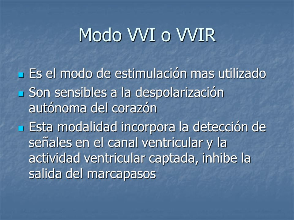 Modo VVI o VVIR Es el modo de estimulación mas utilizado