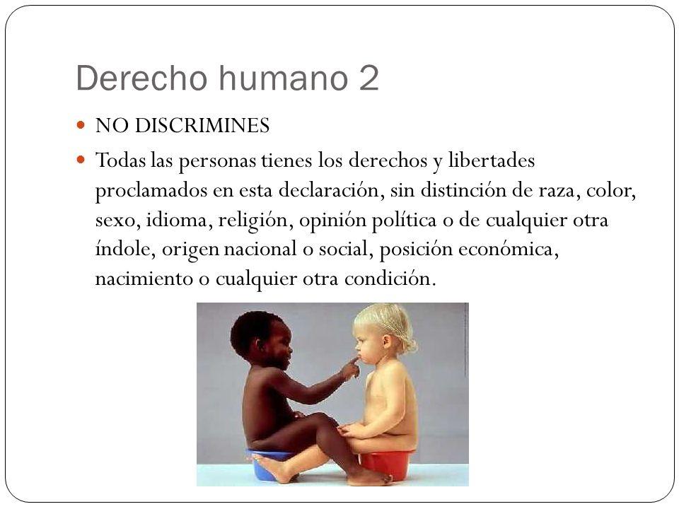 Derecho humano 2 NO DISCRIMINES