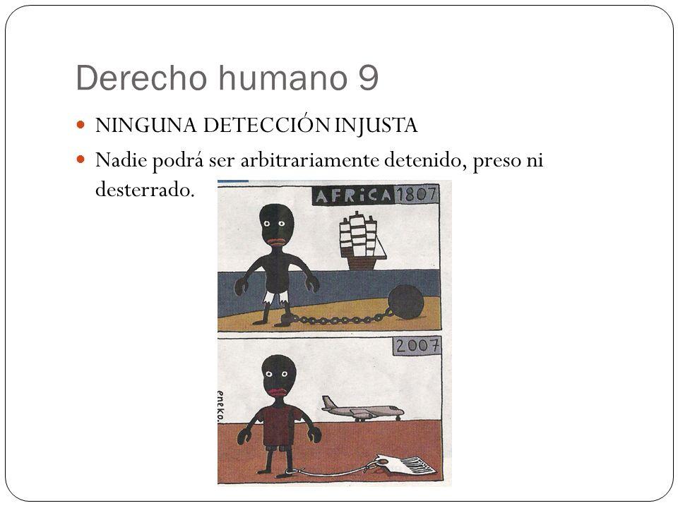 Derecho humano 9 NINGUNA DETECCIÓN INJUSTA