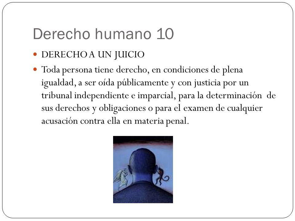 Derecho humano 10 DERECHO A UN JUICIO