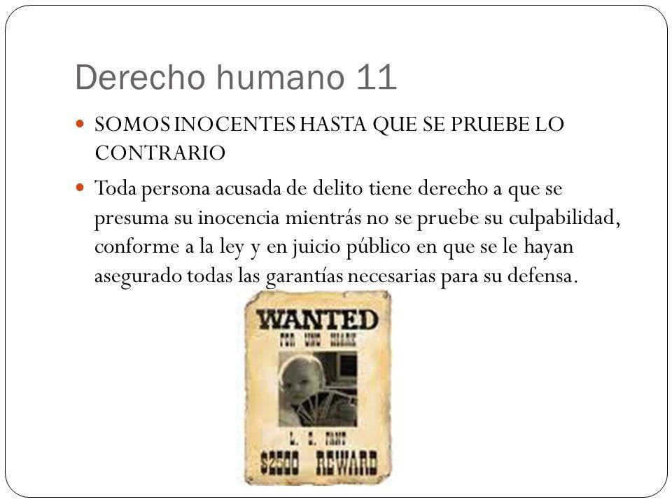 Derecho humano 11 SOMOS INOCENTES HASTA QUE SE PRUEBE LO CONTRARIO