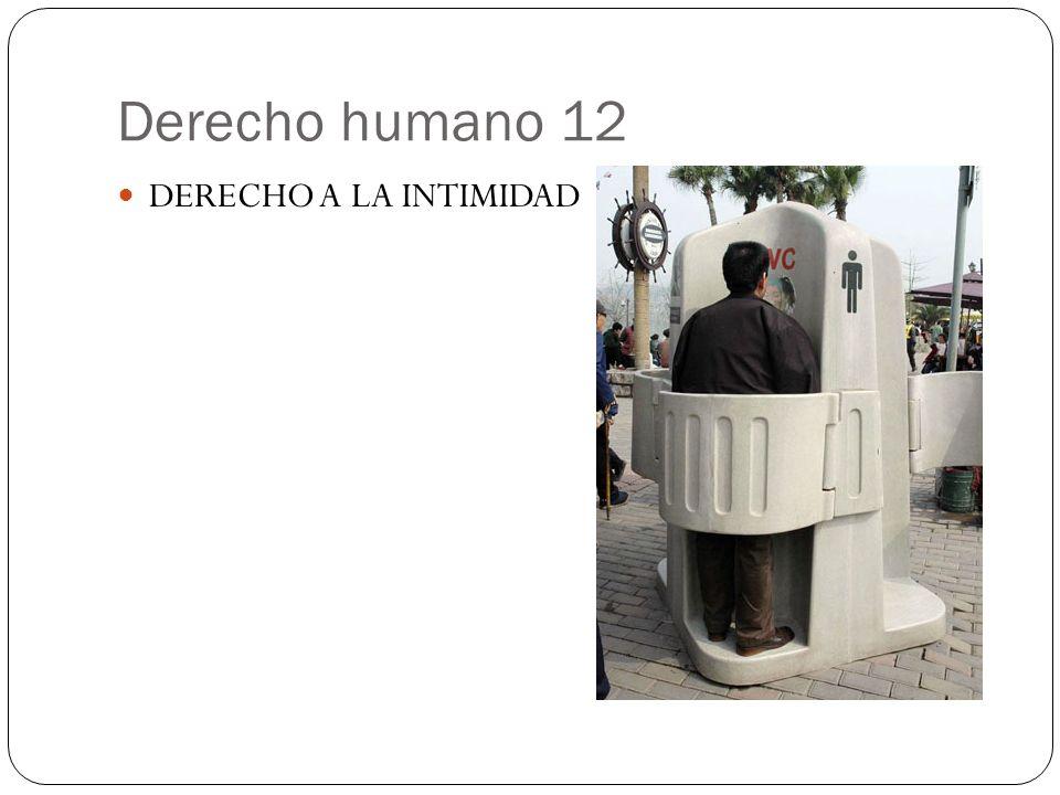 Derecho humano 12 DERECHO A LA INTIMIDAD