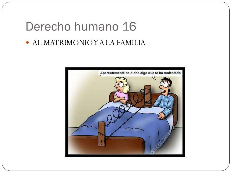 Derecho humano 16 AL MATRIMONIO Y A LA FAMILIA
